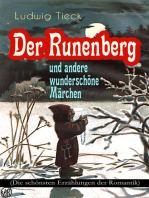 Der Runenberg und andere wunderschöne Märchen (Die schönsten Erzählungen der Romantik)