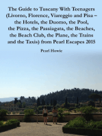The Guide to Tuscany With Teenagers (Livorno, Florence, Viareggio and Pisa - the Hotels, the Duomo, the Pool, the Pizza, the Passiagata, the Beaches, the Beach Club, the Plane, the Trains and the Taxis) from Pearl Escapes 2015