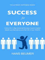 Success for Everyone - Follow the Universal Success Cycle to realise Wealth and Abundance and the Life of your Dreams
