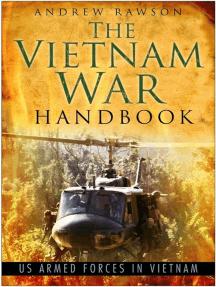 Vietnam War Handbook: US Armed Forces in Vietnam