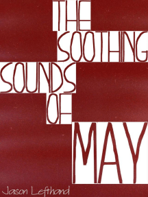 The Soothing Sounds Of May