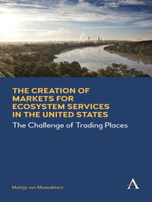 The Creation of Markets for Ecosystem Services in the United States: The Challenge of Trading Places