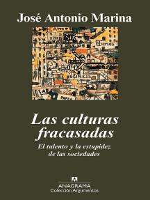 Las culturas fracasadas: El talento y la estupidez de las sociedades