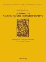 Studien zur Geschichte, Kunst und Kultur der Zisterzienser / Liebesmystik als Chance und Herausforderung