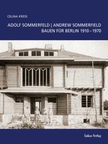 Adolf Sommerfeld /Andrew Sommerfield: Bauen für Berlin 1910-1970
