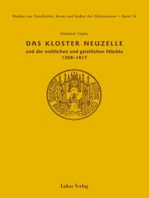Studien zur Geschichte, Kunst und Kultur der Zisterzienser / Kloster Neuzelle und die weltlichen und geistlichen Mächte (1268-1817)