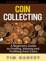 Coin Collecting - A Beginners Guide to Finding, Valuing and Profiting from Coins: The Collector Series, #1