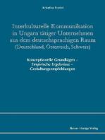 Interkulturelle Kommunikation in Ungarn tätiger Unternehmen aus dem deutschsprachigen Raum (Deutschland, Österreich, Schweiz)