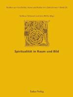 Studien zur Geschichte, Kunst und Kultur der Zisterzienser / Spiritualität in Raum und Bild