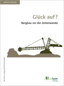 Glück auf?: Bergbau vor der Zeitenwende