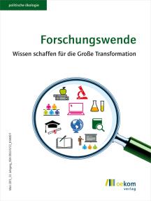 Forschungswende: Wissen schaffen für die Große Transformation
