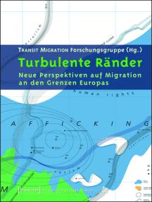 Turbulente Ränder: Neue Perspektiven auf Migration an den Grenzen Europas