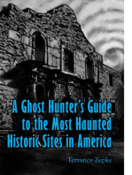 A Ghost Hunter's Guide to the Most Haunted Historic Sites in America
