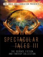 Spectacular Tales III