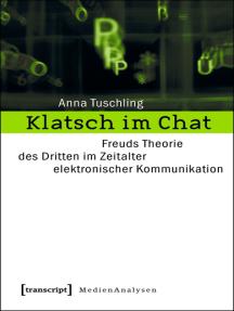 Klatsch im Chat: Freuds Theorie des Dritten im Zeitalter elektronischer Kommunikation