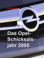 Das Opel-Schicksalsjahr 2005