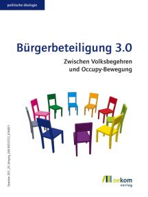 Bürgerbeteiligung 3.0: Zwischen Volksbegehren und Occupy-Bewegung