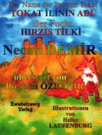 Der Name der Provinz Tokat & der Fuchs / TOKAT ILININ ADI & HIRZIS TILKI: Zwei türkische Sagen für Kinder in deutscher und türkischer Sprache