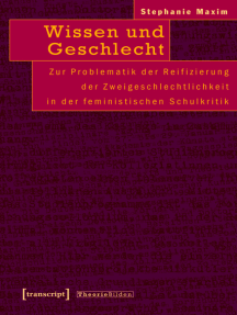 Wissen und Geschlecht: Zur Problematik der Reifizierung der Zweigeschlechtlichkeit in der feministischen Schulkritik