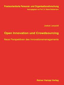Open Innovation und Crowdsourcing: Neue Perspektiven des Innovationsmanagements