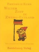 Wilder Zoff in Zwerg-Eutland