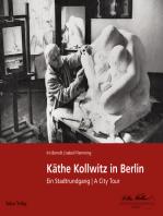 Käthe Kollwitz in Berlin: Ein Stadtrundgang | A City Tour