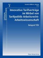 Innovative Tarifverträge im Wirbel von Tarifpolitik-Arbeitsrecht-Arbeitswissenschaft