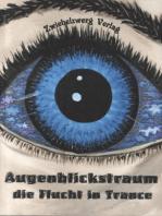 Augenblickstraum - Die Flucht in Trance