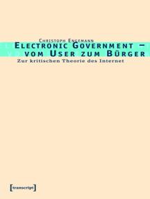 Electronic Government - vom User zum Bürger: Zur kritischen Theorie des Internet