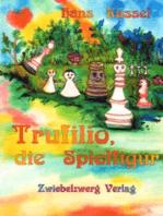 Trufilio, die Spielfigur