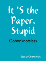 It 'S the Paper, Stupid - Gobanknoteless
