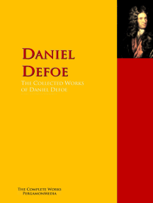 The Collected Works of Daniel Defoe: The Complete Works PergamonMedia