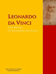 The Collected Works of Leonardo da Vinci: The Complete Works PergamonMedia