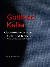 Gesammelte Werke Gottfried Kellers: Romane, Erzählungen und Novellen