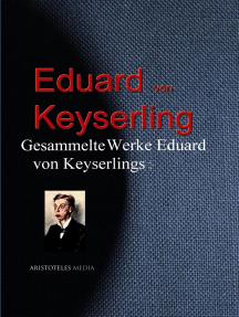 Gesammelte Werke Eduard von Keyserlings