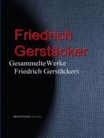 Gesammelte Werke Friedrich Gerstäckers