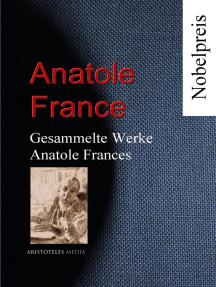 Gesammelte Werke Anatole Frances: Romane und Erzählungen