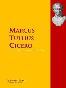 The Collected Works of Cicero: The Complete Works PergamonMedia
