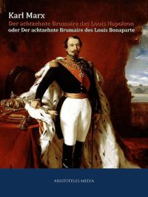 Der achtzehnte Brumaire des Louis Napoleon: oder der achtzehnte Brumaire des Louis Bonaparte
