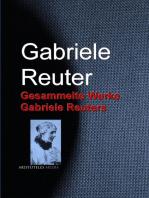 Gesammelte Werke Gabriele Reuters