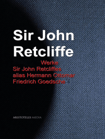 Gesammelte Werke Sir John Retcliffes alias Hermann Ottomar Friedrich Goedsche