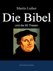 Die Bibel: und die 95 Thesen