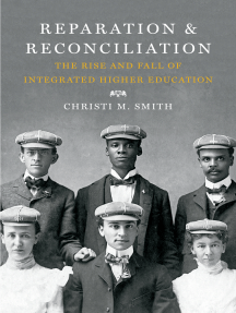 Reparation and Reconciliation: The Rise and Fall of Integrated Higher Education