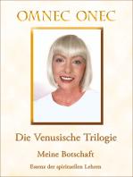 Die Venusische Trilogie / Meine Botschaft