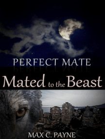 Perfect Mate: Mated to the Beast: Perfect Mate, #1