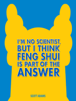 I'm No Scientist, But I Think Feng Shui Is Part of the Answer