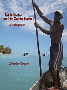 Ça tangue sur l'île Sainte-Marie... à Madagascar
