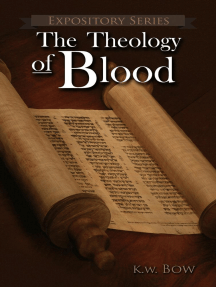 The Theology Of Blood: Expository Series, #6