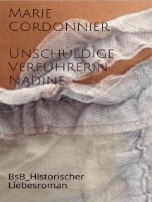 Unschuldige Verführerin_Nadine: BsB_Historischer Liebesroman
