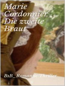 Die zweite Braut: BsB_Romantic Thriller